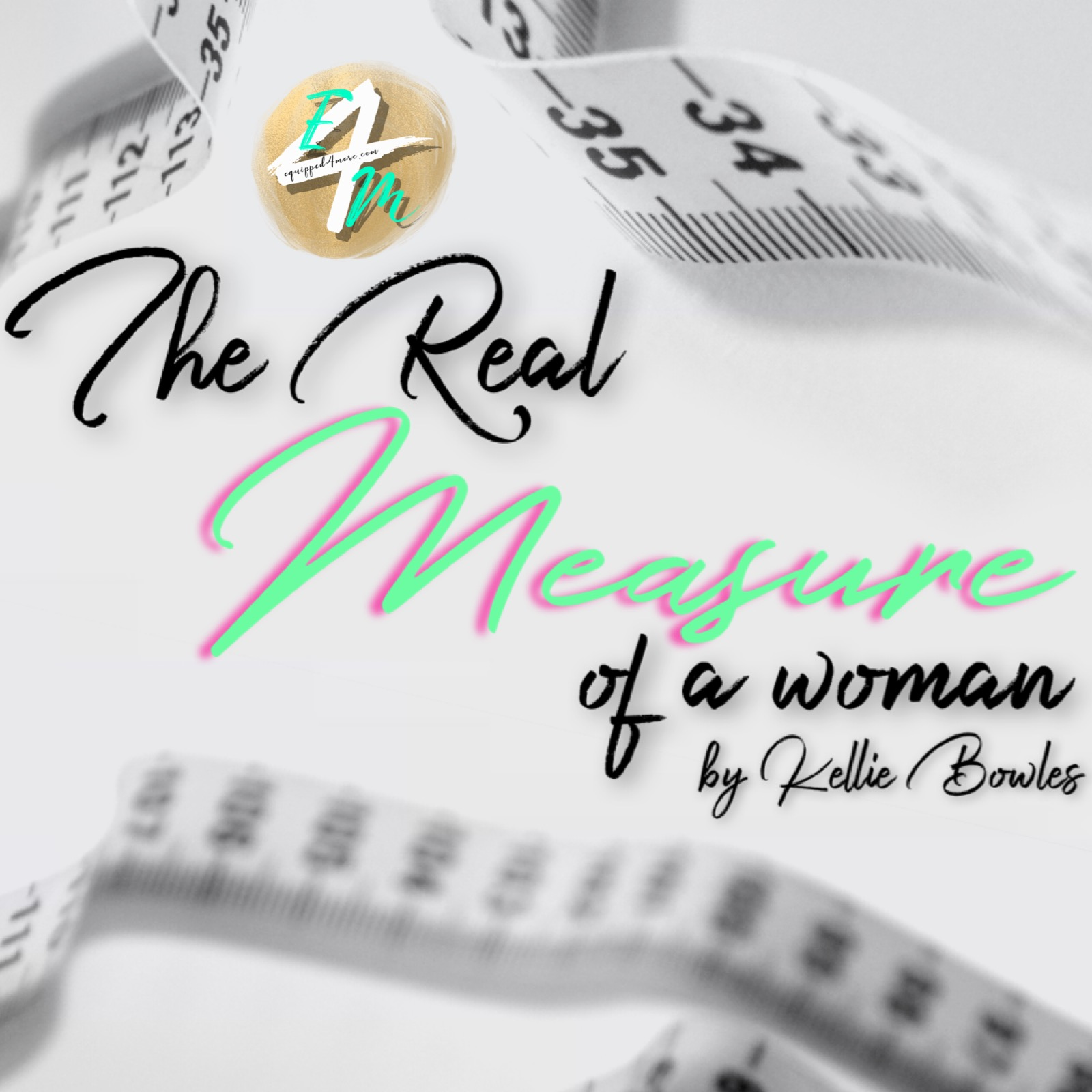 The Real Measure of a Woman