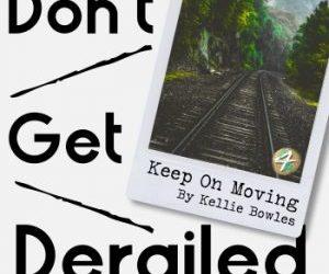 Don't Get Derailed-Get Back on Track