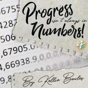 Progress Isn't Always In The Numbers